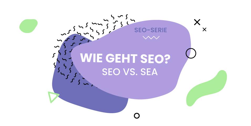 Wie geht SEO? SEO vs. SEA Beitragsbild